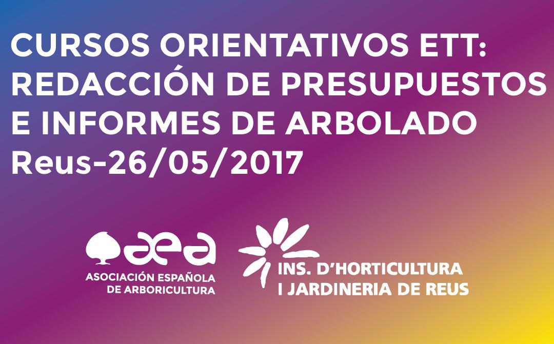 CURSOS ORIENTATIVOS ETT: REDACCIÓN DE PRESUPUESTOS E INFORMES DE ARBOLADO