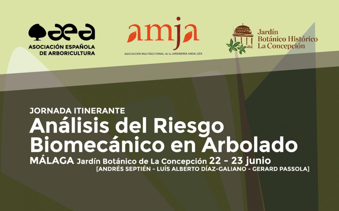 JORNADA ITINERANTE: RIESGO BIOMECÁNICO EN ARBOLADO – MÁLAGA 22-23 JUNIO