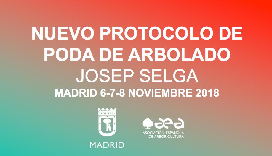 INSCRIPCIÓN ABIERTA: NUEVO PROTOCOLO DE PODA DE ARBOLADO – MADRID 6-7-8 NOVIEMBRE 2018