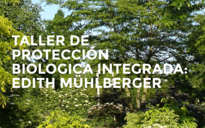TALLER DE PROTECCIÓN BIOLOGICA INTEGRADA: EDITH MÜHLBERGER