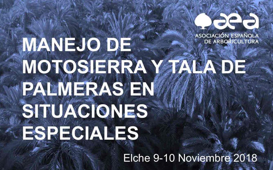 ÚLTIMAS PLAZAS DISPONIBLES: CURSO MANEJO DE MOTOSIERRA Y TALA DE PALMERAS EN SITUACIONES ESPECIALES. Elche 9-10 Noviembre