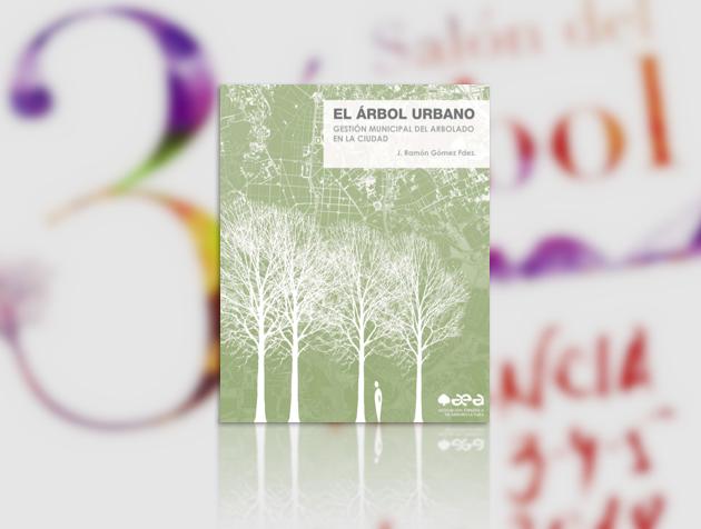 PRESENTACIÓN LIBRO:»EL ÁRBOL URBANO. GESTIÓN MUNICIPAL DEL ARBOLADO EN LA CIUDAD»