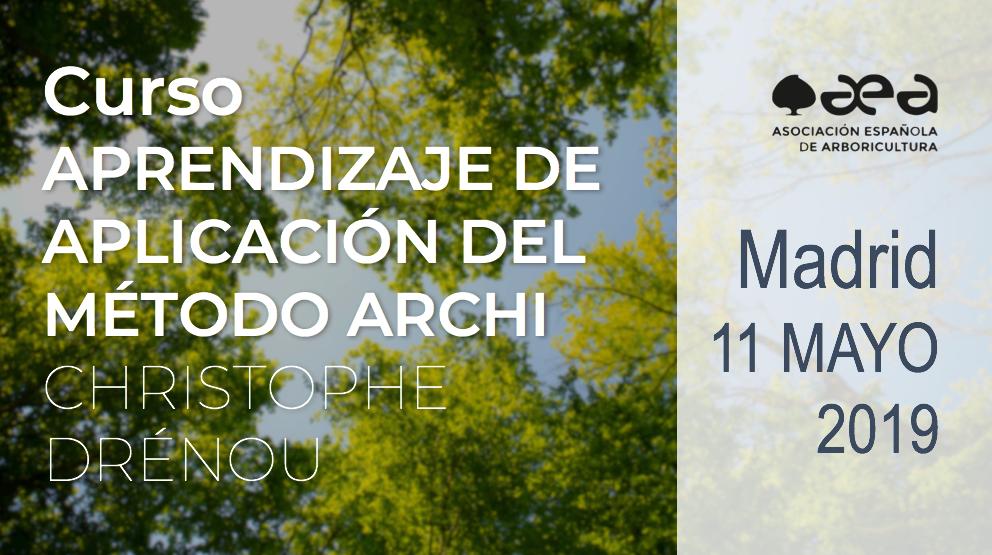 CURSO: APRENDIZAJE DE APLICACIÓN DEL MÉTODO ARCHI. CHRISTOPHE DRÉNOU. MADRID 11 MAYO 2019