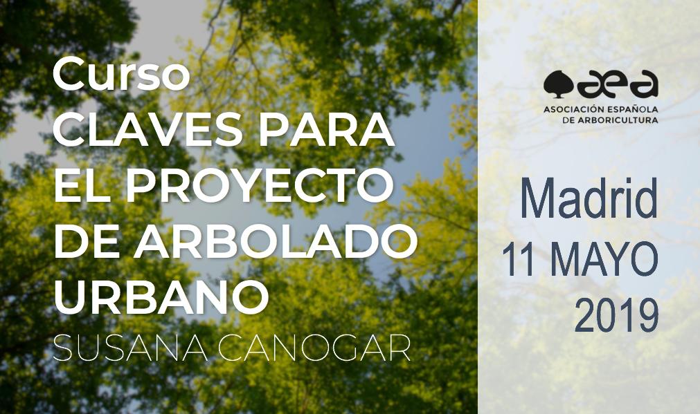 CURSO: CLAVES PARA EL PROYECTO DE ARBOLADO URBANO. SUSANA CANOGAR. MADRID 11 MAYO 2019