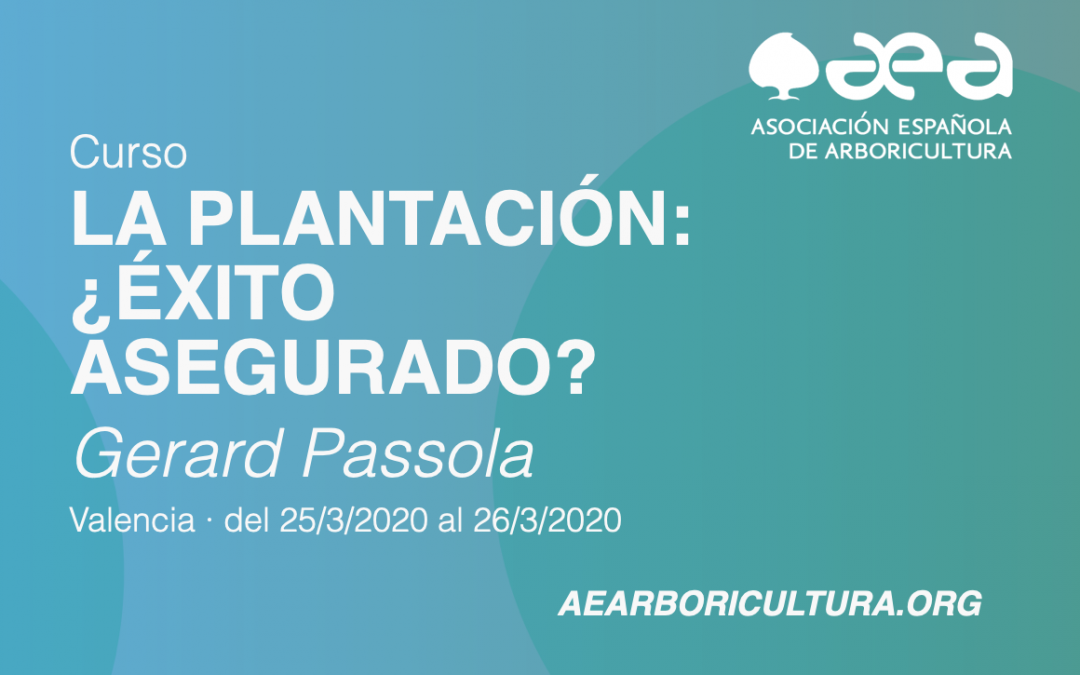 CURSO: LA PLANTACIÓN: ¿ÉXITO ASEGURADO? · GERARD PASSOLA · VALENCIA 25-26 MARZO 2020