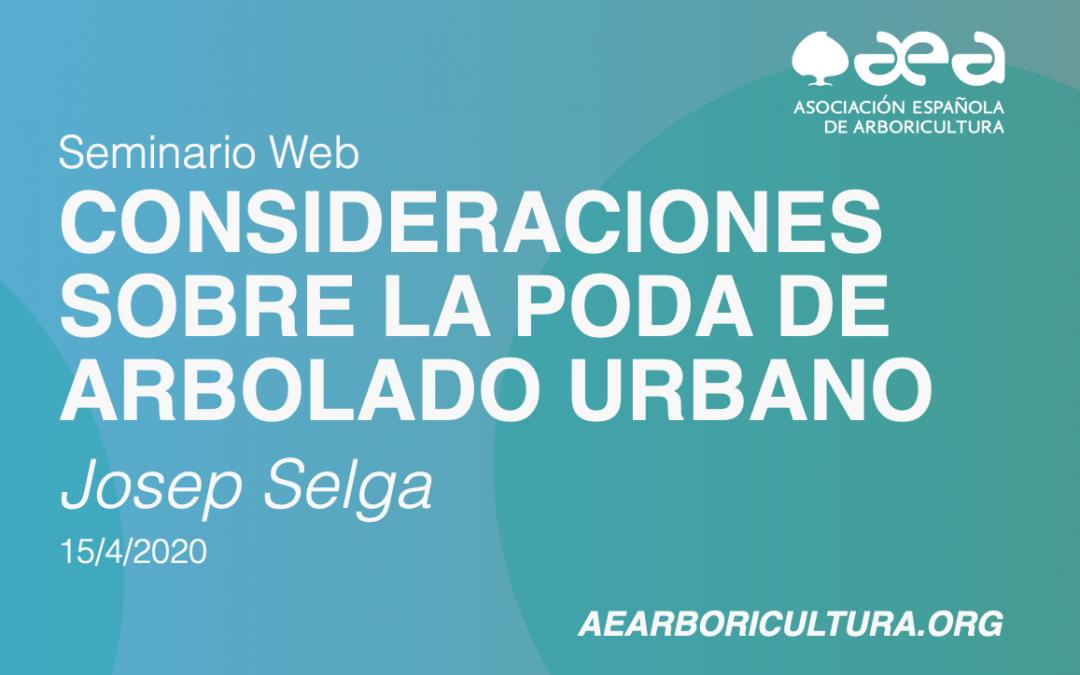 AMPLIACIÓN DE PLAZAS SEMINARIO WEB: CONSIDERACIONES SOBRE LA PODA DE ARBOLADO URBANO. JOSEP SELGA – 15/04/2020
