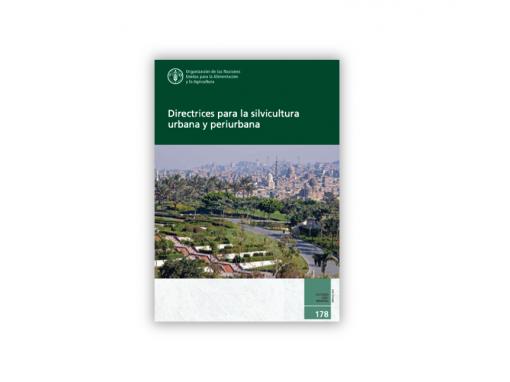 Directrices para la Silvicultura Urbana y Periurbana
