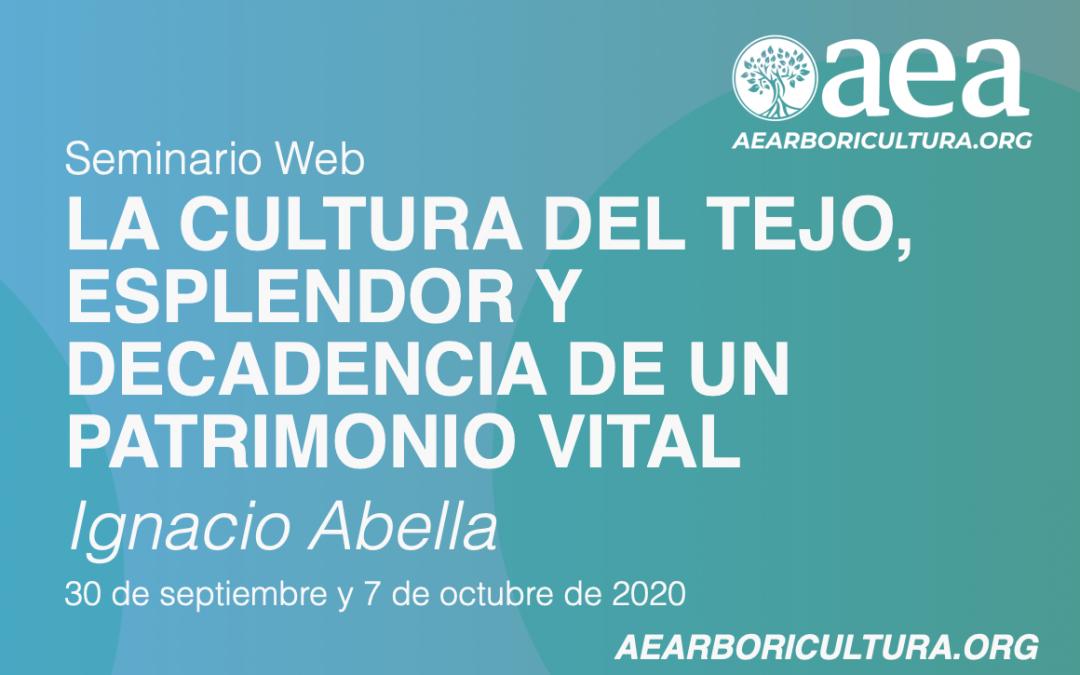 SEMINARIO WEB: LA CULTURA DEL TEJO, ESPLENDOR Y DECADENCIA DE UN PATRIMONIO VITAL. IGNACIO ABELLA. 30/09/2020 Y 7/10/2020