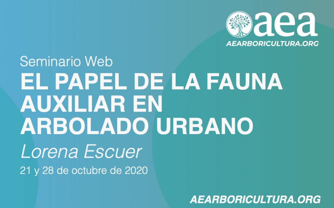 SEMINARIO WEB: EL PAPEL DE LA FAUNA AUXILIAR EN ARBOLADO URBANO. LORENA ESCUER. 21/10/2020 Y 28/10/2020