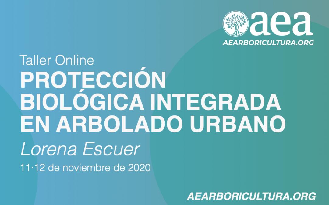 TALLER ONLINE: PROTECCIÓN BIOLÓGICA INTEGRADA EN ARBOLADO URBANO. LORENA ESCUER. 11 Y 12 DE NOVIEMBRE 2020