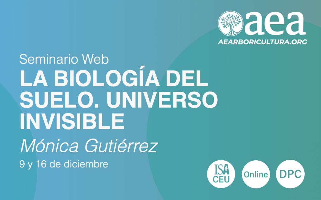 SEMINARIO WEB: LA BIOLOGÍA DEL SUELO. UNIVERSO INVISIBLE. MÓNICA GUTIÉRREZ. 9 Y 16 DE DICIEMBRE 2020