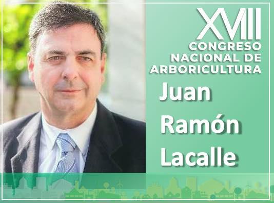 Juan Ramón Lacalle, ponente del Congreso Nacional de Arboricultura 2021