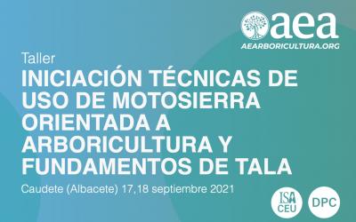 TALLER: INICIACIÓN TÉCNICAS DE USO DE MOTOSIERRA ORIENTADA A ARBORICULTURA Y FUNDAMENTOS DE TALA